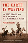 the-earth-is-weeping-the-epic-story-of-the-indian-wars-for-the-american-west picture