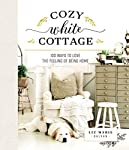 cozy-white-cottage-100-ways-to-love-the-feeling-of-being-home picture