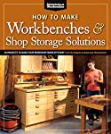 how-to-make-workbenches-shop-storage-solutions-28-projects-to-make-your-workshop-more-efficient-from-the-experts-at-american-woodworker-fox-chapel-publishing-torsion-boxes-outfeed-tables-more reviews