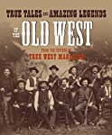 pic of true-tales-and-amazing-legends-of-the-old-west-from-true-west-magazine reviews