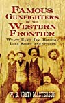 famous-gunfighters-of-the-western-frontier-wyatt-earp-doc-holliday-luke-short-and-others picture
